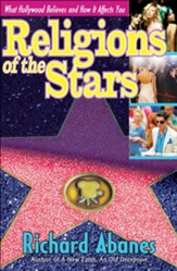 Religions of the Stars: What Hollywood Believes and How It Affects You - eBook