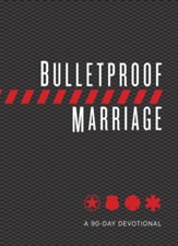 Bulletproof Marriage: Together You Can Make It Through Anything, A 90-Day Devotional, imitation leather