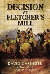 Decision at Fletcher's Mill: A Novel of the American Revolution - eBook