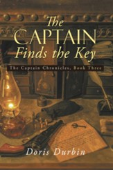 The Captain Finds the Key: The Captain Chronicles, Book Three - eBook