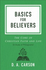 Basics for Believers: The Core of Christian Faith and Life - eBook