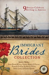 The Immigrant Brides Romance Collection: 9 Stories Celebrate Settling in America - eBook