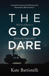 The God Dare: Will You Choose to Believe the Impossible? - eBook