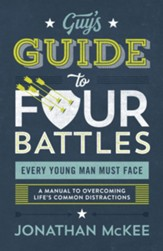 The Guy's Guide to Four Battles Every Young Man Must Face - eBook