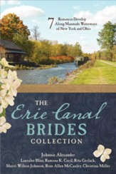 The Erie Canal Brides Collection: 7 Romances Develop Along Manmade Waterways of New York and Ohio - eBook
