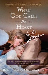 When God Calls the Heart to Love: 30 Heartwarming Devotions from Hope Valley - eBook