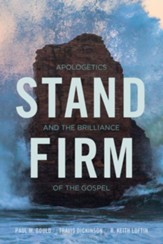 Stand Firm: Apologetics and the Brilliance of the Gospel - eBook