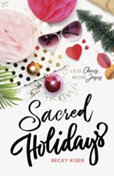 Sacred Holidays: Less Chaos, More Jesus - eBook