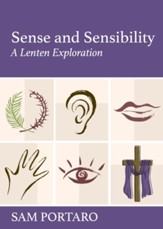 Sense and Sensibility: A Lenten Exploration - eBook