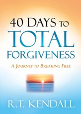 40 Days to Total Forgiveness: A Journey to Break Free - eBook