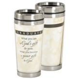 Graduate, What You Are Is God's Gift Travel Mug