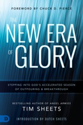 The New Era of Glory: Stepping into God's Accelerated Season of Outpouring and Breakthrough - eBook