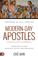 Modern-Day Apostles: Operating in Your Apostolic Office and Anointing - eBook