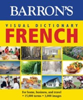 Barron's Visual Dictionary: French: For Home, Business, and Travel - eBook