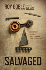 Salvaged: Leadership Lessons Pulled from the Junkyard - eBook