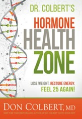 The Hormone Zone: Lose Weight, Restore Energy, Feel 25 Again! - eBook