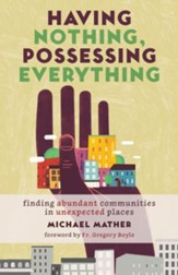 Having Nothing, Possessing Everything: Finding Abundant Communities in Unexpected Places - eBook