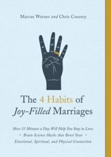The 4 Habits of Joy-Filled Marriages: How 15 Minutes a Day Will Help You Stay in Love - eBook