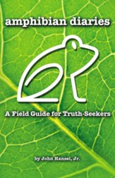 Amphibian Diaries: A Field Guide for Truth-Seekers - eBook
