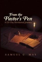 From the Pastor's Pen: A 120-Day Devotional Journey - eBook