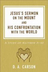 Jesus's Sermon on the Mount and His Confrontation with the World: A Study of Matthew 5-10 - eBook