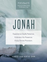 Jonah [FOCUSed15 Study Series]: Experience God's Patience. Embrace His Presence. Enjoy Divine Provision. - eBook