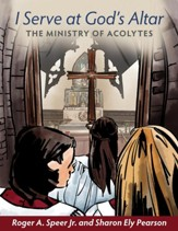 I Server at God's Altar: The Ministry of Acolytes - eBook