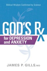 God's Rx for Depression and Anxiety: Biblical Wisdom Confirmed by Science - eBook