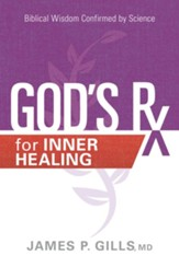 God's Rx for Inner Healing: Biblical Wisdom Confirmed by Science - eBook