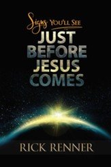 Signs You Will See Just Before Jesus Comes - eBook