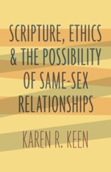 Scripture, Ethics, and the Possibility of Same-Sex Relationships - eBook
