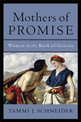 Mothers of Promise: Women in the Book of Genesis - eBook