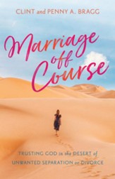 Marriage Off Course: Trusting God in the Desert of Unwanted Separation or Divorce - eBook