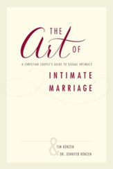 The Art of Intimate Marriage: A Christian Couple's Guide to Sexual Intimacy - eBook