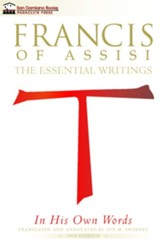 Francis of Assisi In His Own Words - Second Edition: Essential Writings - eBook