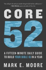 Core 52: A Fifteen-Minute Daily Guide to Build Your Bible IQ in a Year - eBook