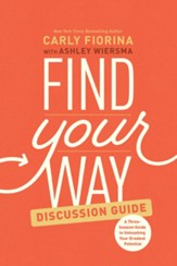 Find Your Way Discussion Guide: A Three-Session Guide to Unleashing Your Greatest Potential - eBook