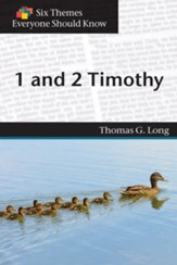 Six Themes in 1 & 2 Timothy Everyone Should Know - eBook