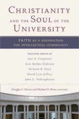 Christianity and the Soul of the University: Faith as a Foundation for Intellectual Community - eBook