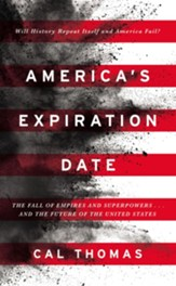 America's Expiration Date: The Fall of Empires, Superpowers . . . and the Future of the United States - eBook