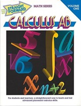 Straight Forward Math Series: Calculus AB Volume 1