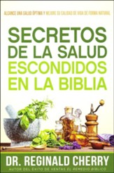 Secretos de la salud escondidos en la Biblia  (Hidden Bible Health Secrets)