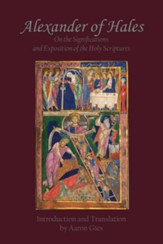 Alexander of Hales: On the Significations and Exposition of the Holy Scriptures - eBook