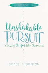 Unshakable Pursuit (A 30-Day Devotional): Chasing the God Who Chases Us - eBook
