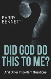 Did God Do This to Me?: And Other Important Questions - eBook