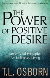 The Power of Positive Desire: Seven Vital Principles for Unlimited Living - eBook