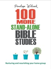 100 More Stand-Alone Bible Studies: Nurturing and nourishing your home group - eBook