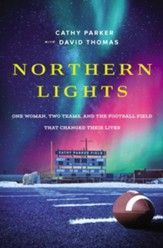 Northern Lights: One Woman, Two Teams, and the Football Field That Changed Their Lives - eBook
