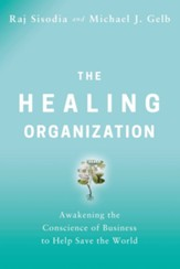 The Healing Organization: Awakening the Conscience of Business to Help Save the World - eBook