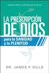 Dios Rx para la sanidad y la plenitud  (God's Rx for Health and Wholeness)